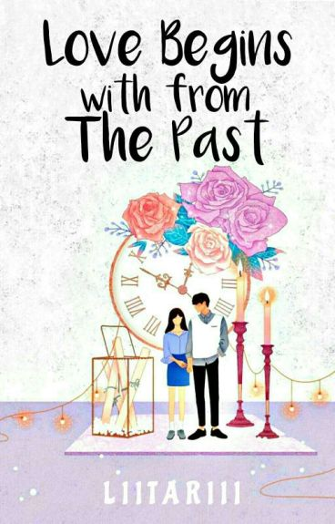 """Love Begins With From The Past"" (Slow Update)"