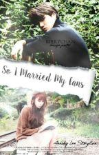 So I Married My Fan (EXO KAI FANFICTION) by VousKaa614