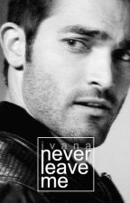 Never Leave Me [Derek Hale] by Ivana_valdes