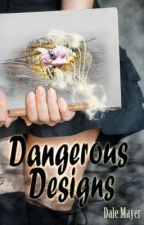 Dangerous Designs by DaleMayer