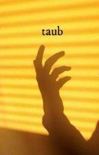 t a u b   by Its_just_Sam_