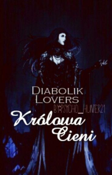 [ZAWIESZONE] Królowa Cieni   Diabolik Lovers
