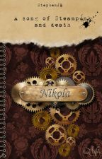 Nikola, a song of Steampunk and Death  by StephenJB