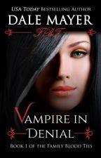 Vampire in Denial - book 1 by DaleMayer