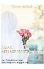 Maaf Aku Mengagumimu..!!! by TitinAndriati