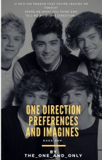 One Direction Preferences/Imagines by The_One_And_Only__