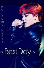 Best Day (Jimin One Shot) by YumeHeart