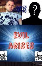 Evil Arises by Triple_A_04