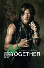 •Be Together•Daryl Dixon• {Demorada} by akalostgirl