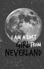 LOST GIRL FROM NEVERLAND by Agirlhatingschool