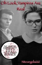 Oh Look, Vampires Are Real (Elijah Mikaelson/The Originals fanfic)  by niteangels666