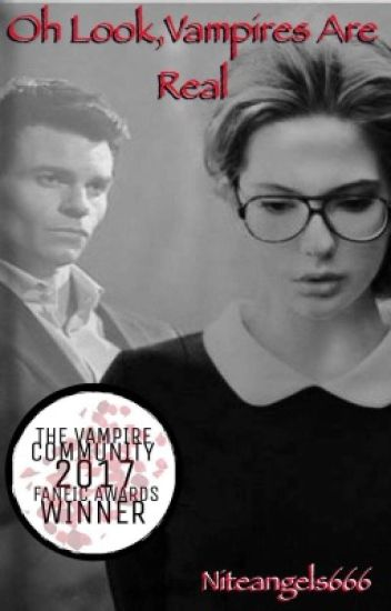 Oh Look, Vampires Are Real (Elijah Mikaelson/The Originals fanfic)