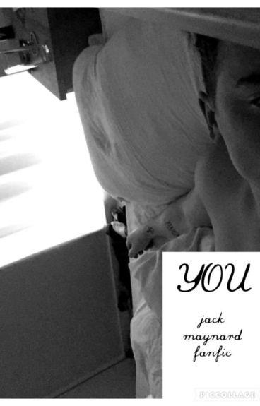 You - Jack Maynard Fanfiction