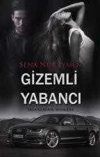 GİZEMLİ YABANCI by SenaHera