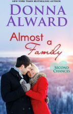 Almost a Family by DonnaAlward