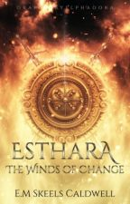 Esthara: The Winds of Change by EMSkeelsCaldwell