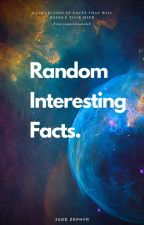 RIF:Random Interesting  Facts by yourpreciouswitch