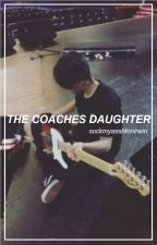 The Coaches Daughter (Jakob Delgado fanfic) by suckmyasshtonirwin