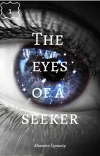 The Eyes Of A Seeker (Harry Potter fanfic) by monster_diaries-4