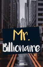 Mr. Billionaire by Taciturnelle