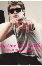 My One in a Million (a Niall Horan fanfic) by aria_njh