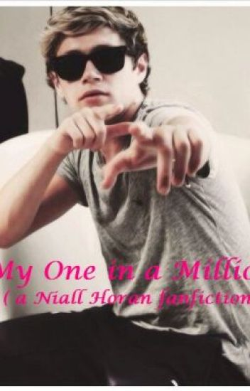 My One in a Million (a Niall Horan fanfic)