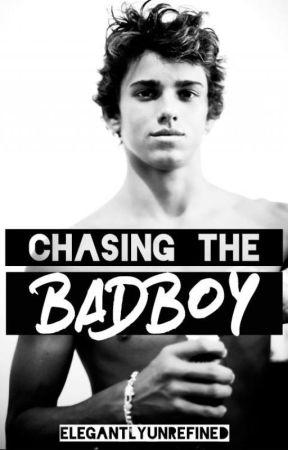 Chasing The Badboy by elegantlyunrefined