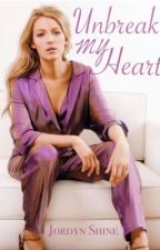 Unbreak my Heart | girlxgirl by JordynShine