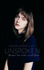 Unspoken by DroolWorthy