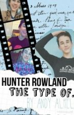 Hunter Rowland The Type of.... by AndyAlheli