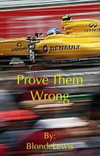Prove them Wrong (A female Formula 1  driver fanfiction) by BlondeLewis