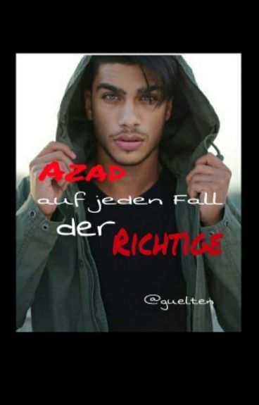 Azad, der Richtige. (PAUSIERT)