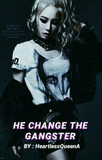 He Change The Gangster [COMPLETED]