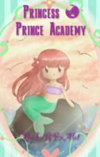 Princess & Prince Academy by IxRPxAlot