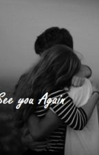 See You Again |Bars&Melody fanfiction| by ZosiaKszczotek