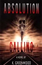 Absolution Calling by KGreenwood