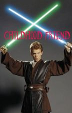 Childhood Friend                                            { Anakin Skywalker } by hrmartin04