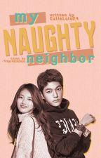 My Naughty Neighbor by CutieLois24