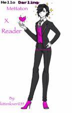 Hello Darling! -Yandere- Mettaton X Reader  by kittenlover1235