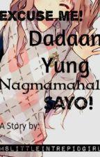 Excuse Me!Dadaan Yung Nagmamahal Sa'yo! ♥ by MsLittleIntrepidGirl