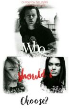 Who Should I Choose? by _bestyles