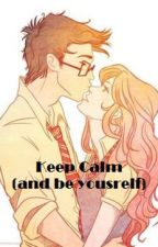 Keep Calm (and be yourself)POV de Lily Evans by LaCozette
