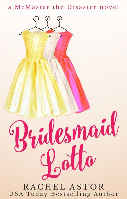 Bridesmaid Lotto (USA Today bestselling author) by rachelastor