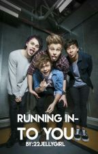 Running Into You (5sos Fanfiction) by 22jellygirl