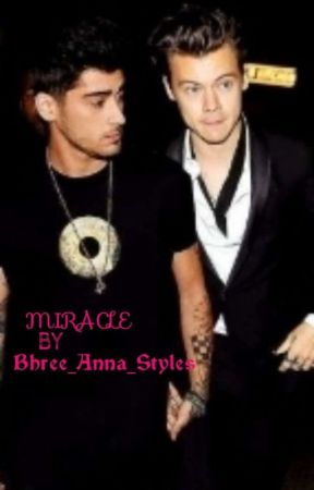 Miracle [Zarry]✔✔ Under Editing..... by Bhree_Anna_Styles