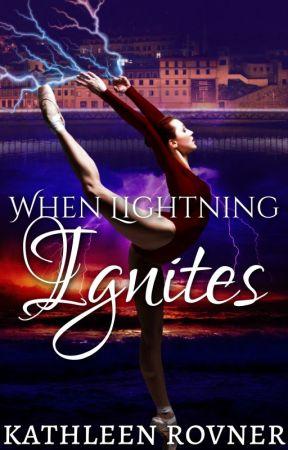 When Lightning Ignites [COMPLETED] by KathleenRovner
