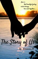 The Story Of Us by Aurneema_29