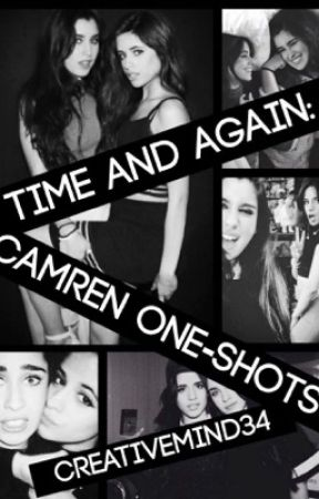 Time and Again: Camren One-Shots by creativemind34