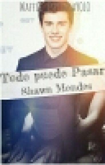 Todo Puede Pasar  *Shawn Mendes Hot*
