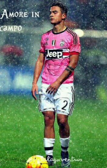 Amore In Campo//Paulo Dybala[IN REVISIONE]